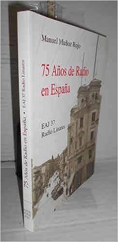 75 años de radio en España: Amazon.es: Muñoz Rojo, Manuel: Libros