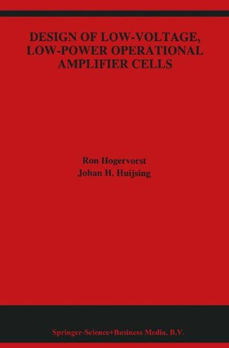 Design of Low-Voltage, Low-Power Operational Amplifier Cells (The Springer International Series in Engineering and Computer Science)