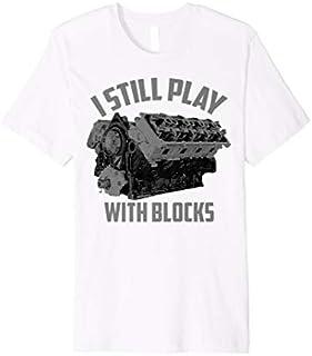 I Still Play With Blocks Racing  | Maintenance Man Gift T-shirt | Size S - 5XL