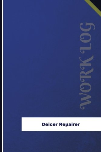Deicer Repairer Work Log: Work Journal, Work Diary, Log - 126 pages, 6 x 9 inches (Orange Logs/Work Log)