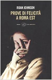 Book Prove DI Felicita' a Roma Est (Italian Edition)
