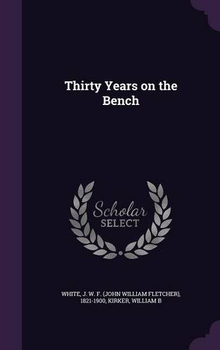 Read Online Thirty Years on the Bench ebook