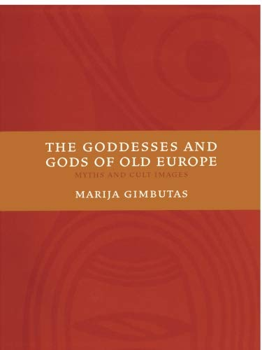 The Goddesses and Gods of Old Europe: Myths and Cult Images