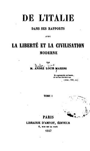 De l'Italie dans Ses Rapports avec la Liberté et la Civilisation Moderne - Tome I (French Edition)