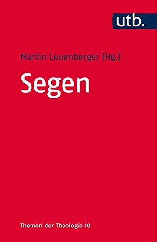 Segen (Themen der Theologie, Band 4429) Taschenbuch – 15. Juli 2015 Martin Leuenberger UTB GmbH 3825244296 Altertum