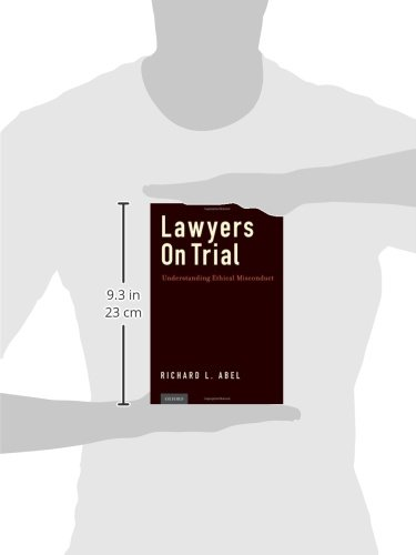 Lawyers on Trial: Understanding Ethical Misconduct by Oxford University Press