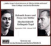 Helmuth James und Freya von Moltke Abschiedsbriefe Gefängnis Tegel: Außer dem Leben können sie Dir ja nichts nehmen