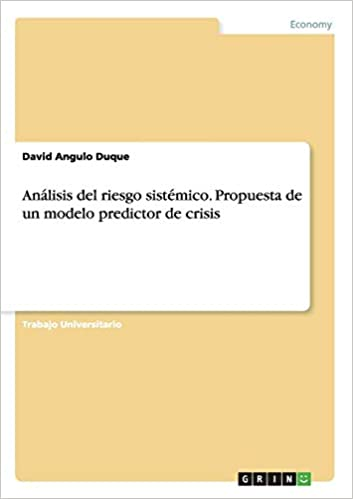 Propuesta de un modelo predictor de crisis (Spanish Edition): David Angulo Duque: 9783668036666: Amazon.com: Books