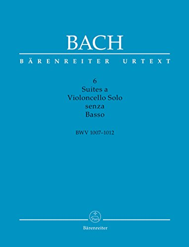 Bach, J.S. - 6 Suites a Violoncello Solo senza Basso BWV 1007-1012 - Scholarly-critical performing edition - Six Suites for Violoncello solo - Barenreiter BA 5217