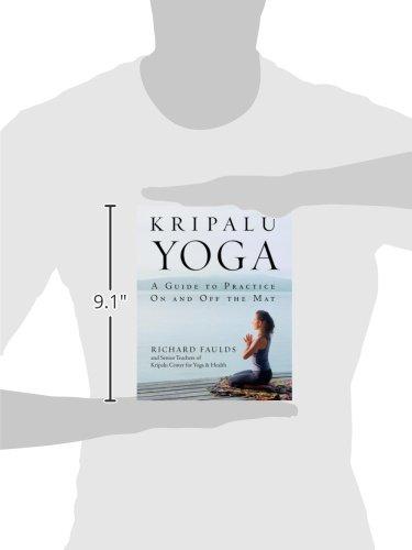 Kripalu Yoga A Guide To Practice On And Off The Mat Richard Faulds Senior Teaching Staff Of Kripalu Center Robert Bull Paul Conrath 9780553380972 Amazon Com Books