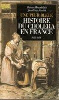 Une peur bleue : Histoire du choléra en France, 1832-1854 par Patrice Bourdelais