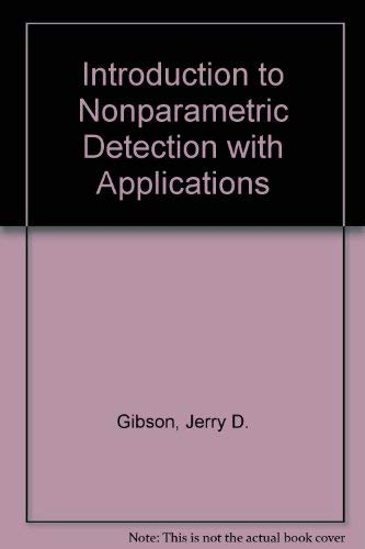 Introduction to Nonparametric Detection With Applications (Introduction To Statistical Signal Processing With Applications)
