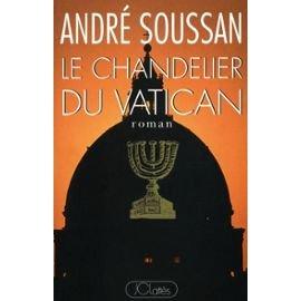 Le chandelier du Vatican : [roman], Soussan, André