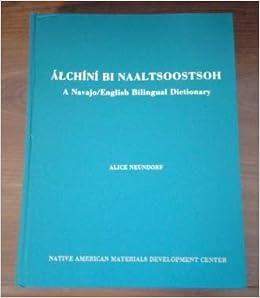 a navajo english bilingual dictionary alchini bi naaltsoostsoh