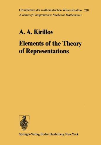 Elements of the Theory of Representations (Grundlehren der mathematischen Wissenschaften)