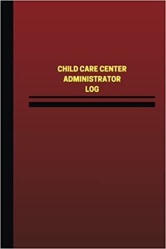 child care center administrator log logbook journal 124 pages 6