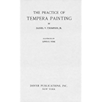 The Practice of Tempera Painting: Materials and Methods (Dover Art Instruction) (English Edition)