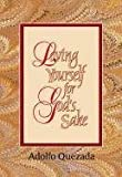 img - for Loving Yourself for God's Sake (Spirit Life Series) by Adolfo Quezada (1997-03-01) book / textbook / text book