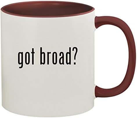 got broad? - 11oz Ceramic Colored Inside & Handle Coffee Mug, Maroon