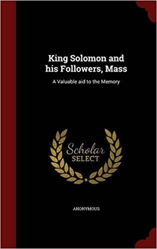 King Solomon and his Followers, Mass: A Valuable aid to the Memory