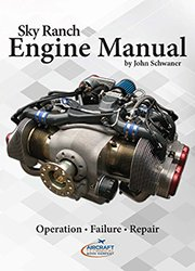 Sky Ranch Engine Manual: Operation, failure, repair, piston aircraft engines