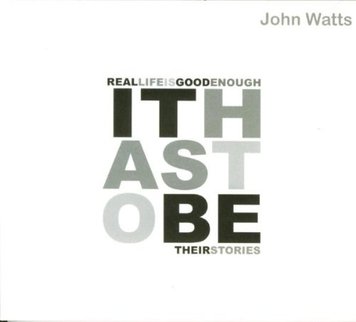 John Watts: It Has to Be-Their Stories (Audio CD)