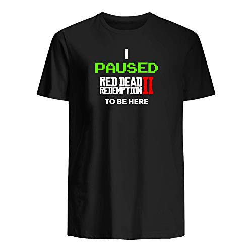 - I Paused Red Dead Redemption 2 To Be Here 10 Short-Sleeve, Ladies Short, Unisex Tank, Heavy Blend Hoodie, Sweatshirt