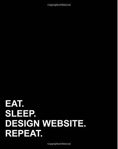 """Eat Sleep Design Website Repeat: Dot Grid Journal Bullet Grid Book, Dot Grid Small Journal, Dotted Grid Paper Sheets , 8""""x10"""", 160 pages (Dot Grid Notebook) (Volume 1)"""