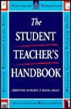 The Student Teacher's Handbook, Maura Healy and Christine Edwards, 0749413719