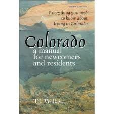 Colorado: A Newcomer's and Resident's Manual