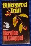 Bittersweet Trail, Bernice M. Chappel, 092356814X