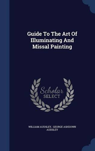 Download Guide To The Art Of Illuminating And Missal Painting pdf epub