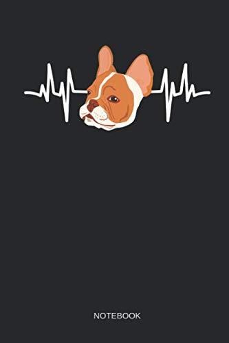 French Bulldog - Notebook: Lined Heartbeat French Bulldog Notebook / Journal. Funny Frenchie Accessories & Novelty French Bulldog Gift Idea. ()