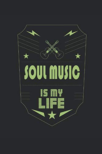 Soul Music Is My Life: Music Journal | 6 x 9 in, 120 Pages (Blank Lined Notebook)