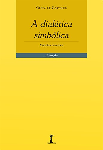A Dialética Simbólica. Estudos Reunidos
