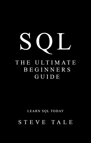 #freebooks – SQL: The Ultimate Beginners Guide: Learn SQL Today by Steve Tale