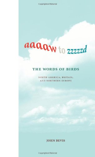 Aaaaw to Zzzzzd: The Words of Birds: North America, Britain, and Northern Europe (The MIT Press) by The MIT Press