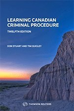 Learning Canadian Criminal Procedure, Twelfth Edition