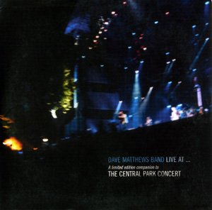 Dave Matthews Band - Live At... A Limited Edition Companion To The Central Park Concert - Zortam Music