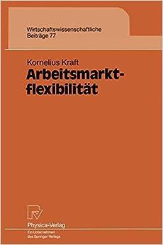 Arbeitsmarktflexibilität (Wirtschaftswissenschaftliche Beiträge)