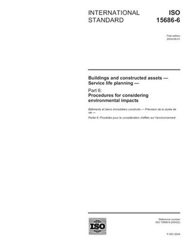 ISO 15686-6:2004, Buildings and constructed assets - Service life planning - Part 6: Procedures for considering environmental impacts