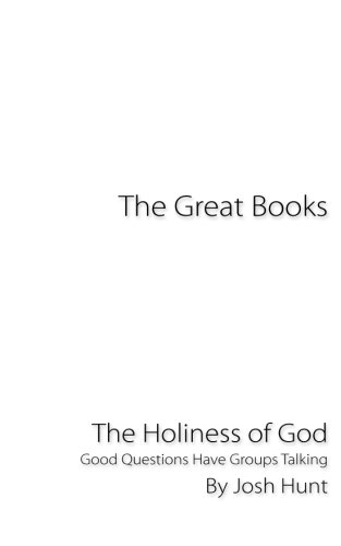 Download The Great Books -- The Holiness of God: Good Questions Have Groups Talking (Volume 3) pdf epub