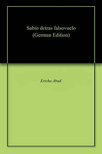 Sabio detras falsovuelo (German Edition)