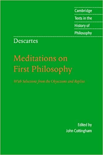 descartes meditations on first philosophy cambridge texts in the