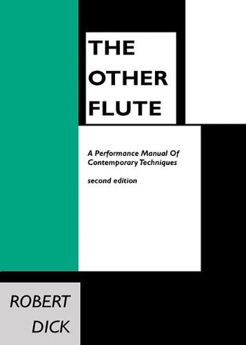 The Other Flute: A Performance Manual Of Contemporary Techniques
