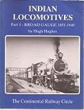 Indian Locomotives: Broad Gauge, 1851-1940 Pt. 1