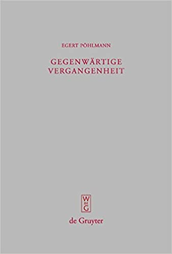 Gegenwartige Vergangenheit: Ausgewahlte Kleine Schriften (Beitrage Zur Altertumskunde)