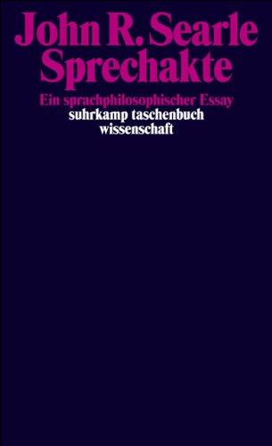 Sprechakte: Ein sprachphilosophischer Essay (suhrkamp taschenbuch wissenschaft)