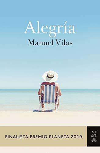 Alegría: Finalista Premio Planeta 2019 por Manuel Vilas
