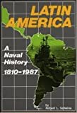 img - for Latin America: A Naval History, 1810-1987 book / textbook / text book